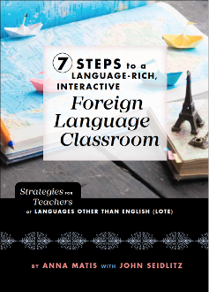 7 Steps to a Language-Rich, Interactive Foreign Language Class