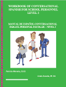 Workbook of Conversational Spanish for School Personnel–Level 2